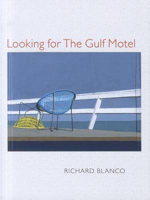Looking for the Gulf Motel By Blanco, Richard